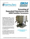 GKM Screeners - Expanded Polystyrene White Paper - Kemutec