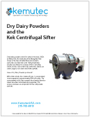 Dry Dairy Powders and the Kek Centrifugal Sifter